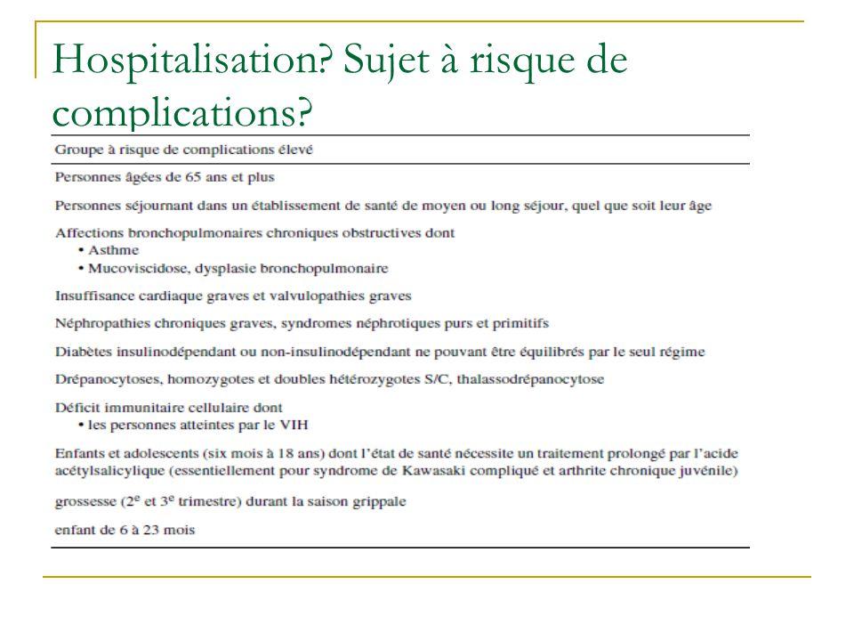 Hospitalisation? Sujet à risque de complications?