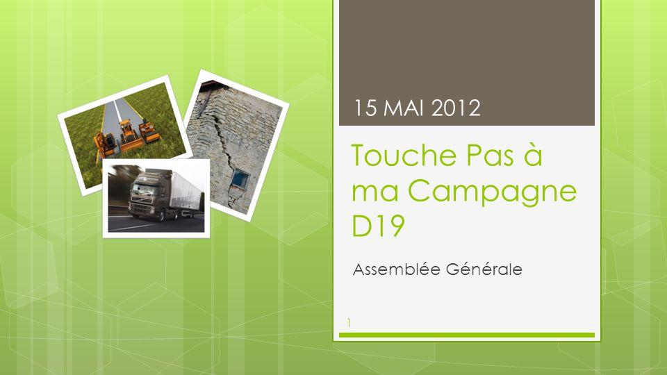 Touche Pas à ma Campagne D19 Assemblée Générale 15 MAI 2012 1