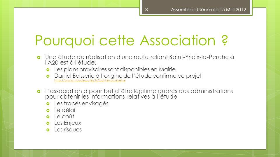 Pourquoi cette Association ?  Une étude de réalisation d'une route reliant Saint-Yrieix-la-Perche à l'A20 est à l'étude.  Les plans provisoires sont