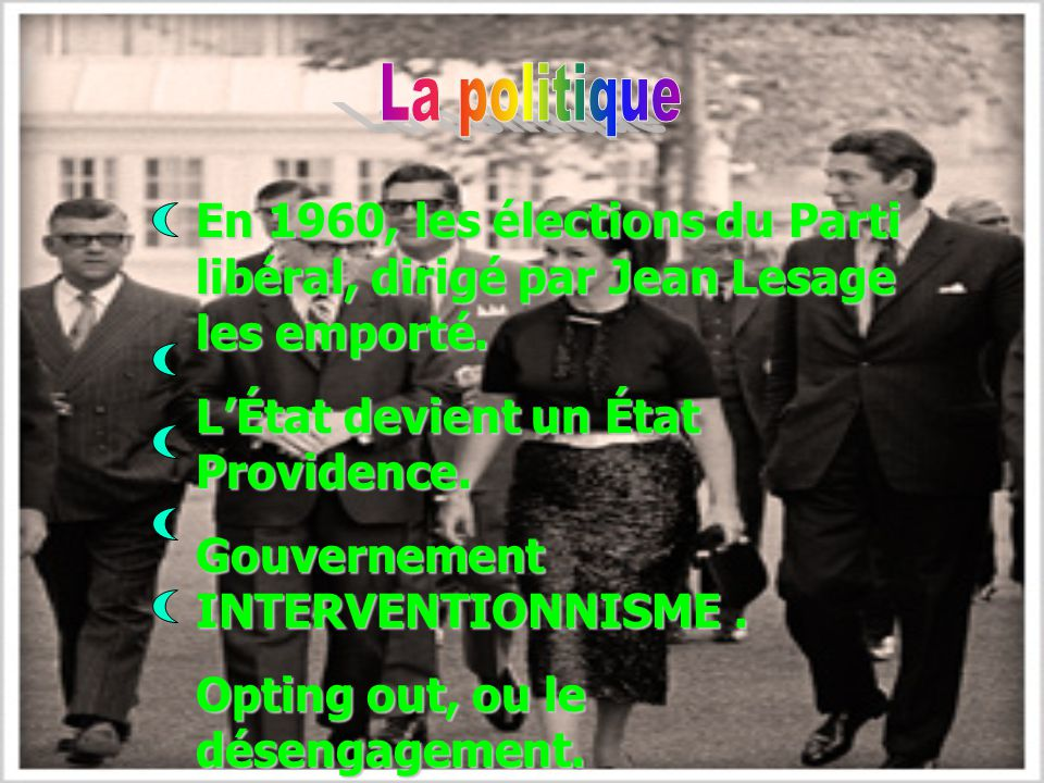 En 1960, les élections du Parti libéral, dirigé par Jean Lesage les emporté.