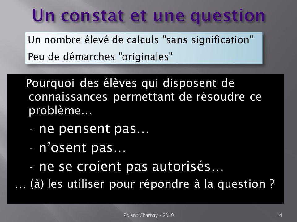 Pourquoi des élèves qui disposent de connaissances permettant de résoudre ce problème… - ne pensent pas… - n'osent pas… - ne se croient pas autorisés…
