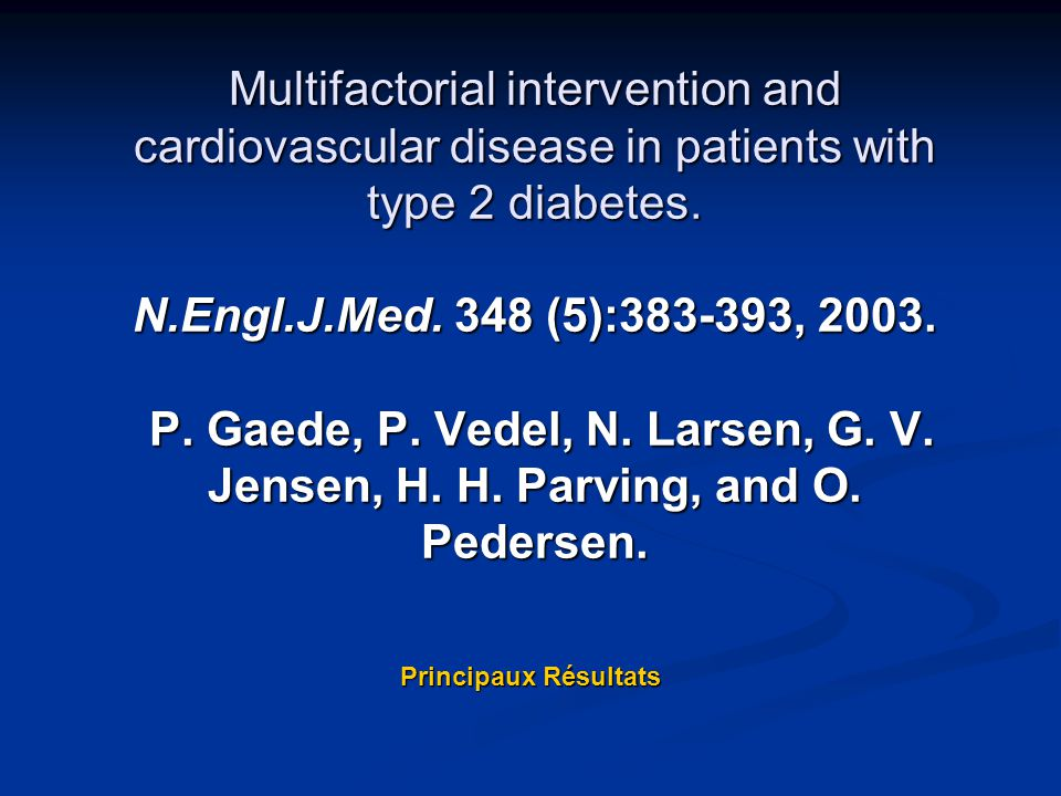 Multifactorial intervention and cardiovascular disease in patients with type 2 diabetes. N.Engl.J.Med. 348 (5):383-393, 2003. P. Gaede, P. Vedel, N. L