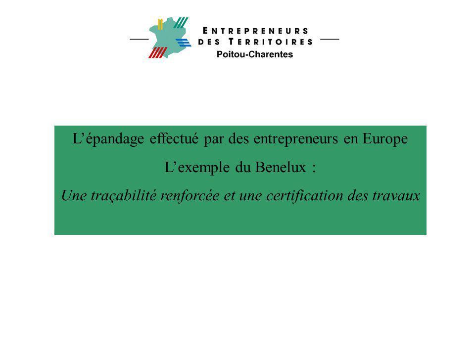 L'épandage effectué par des entrepreneurs en Europe L'exemple du Benelux : Une traçabilité renforcée et une certification des travaux