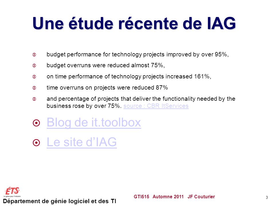 Département de génie logiciel et des TI Une étude récente de IAG  budget performance for technology projects improved by over 95%,  budget overruns