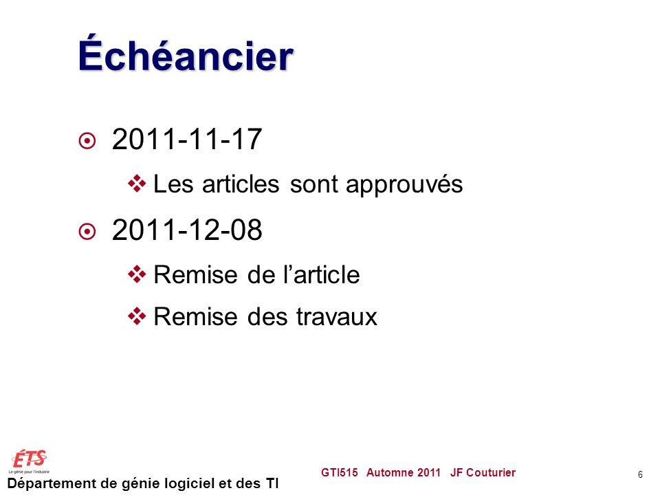 Département de génie logiciel et des TI Échéancier  2011-11-17  Les articles sont approuvés  2011-12-08  Remise de l'article  Remise des travaux