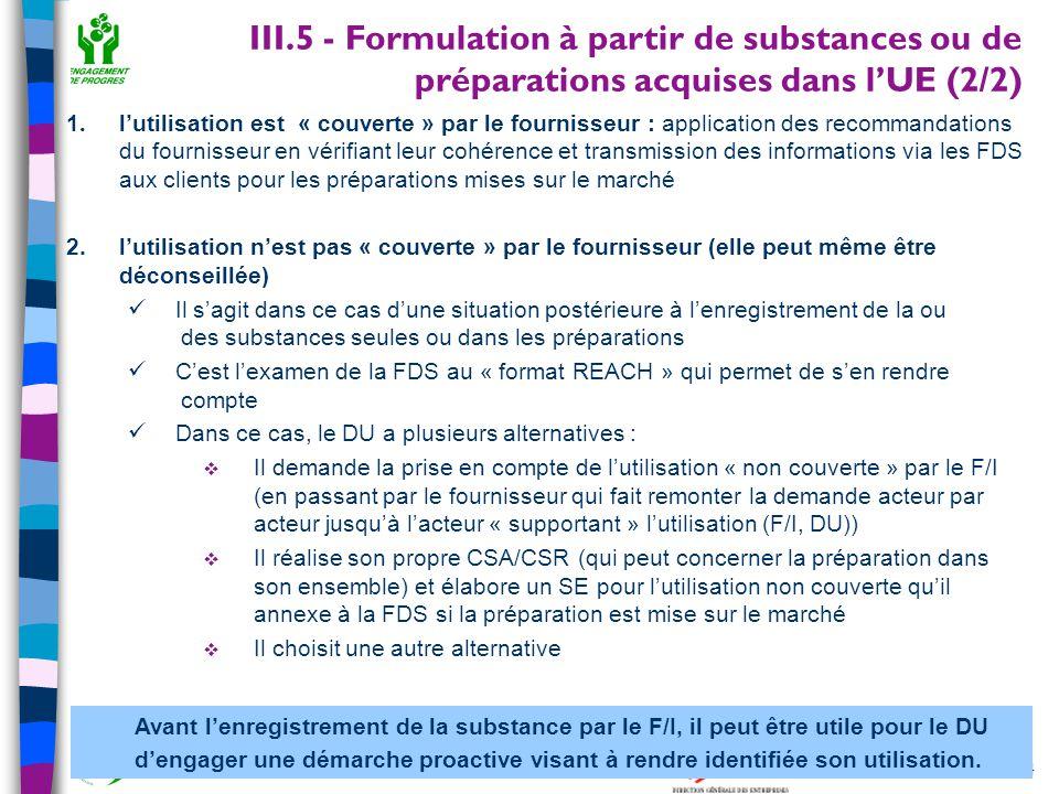 34 Outil de sensibilisation à REACH – janvier 2007 1. l'utilisation est « couverte » par le fournisseur : application des recommandations du fournisse