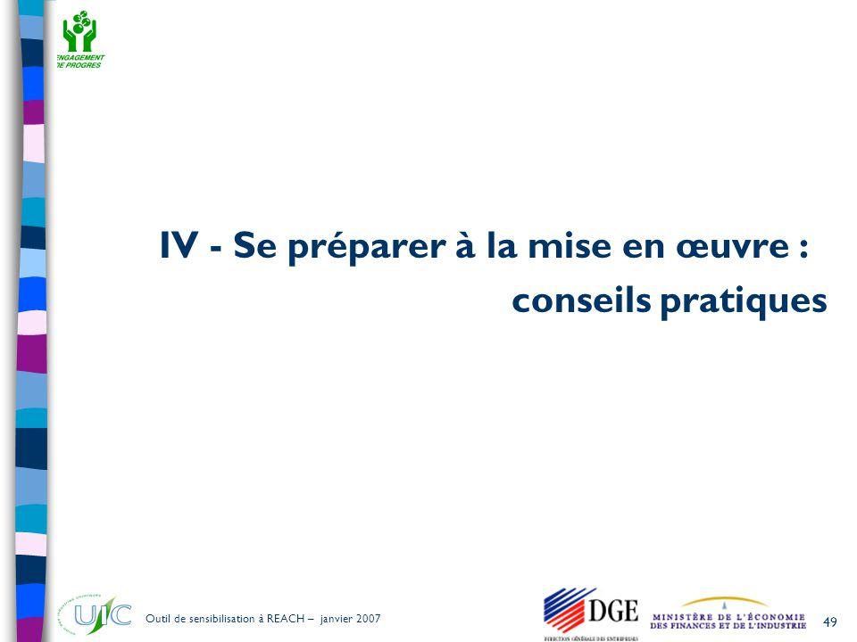 49 Outil de sensibilisation à REACH – janvier 2007 IV - Se préparer à la mise en œuvre : conseils pratiques