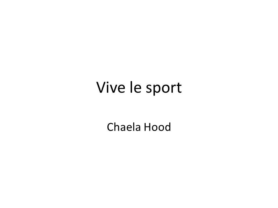 Vive le sport Chaela Hood