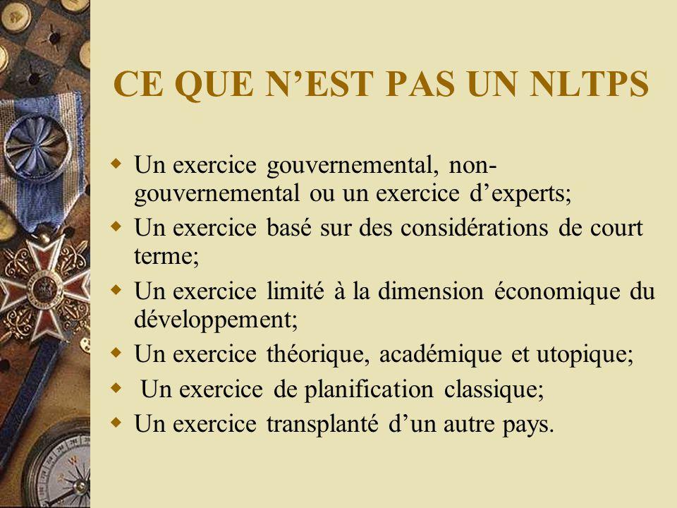 CE QUE N'EST PAS UN NLTPS  Un exercice gouvernemental, non- gouvernemental ou un exercice d'experts;  Un exercice basé sur des considérations de cou