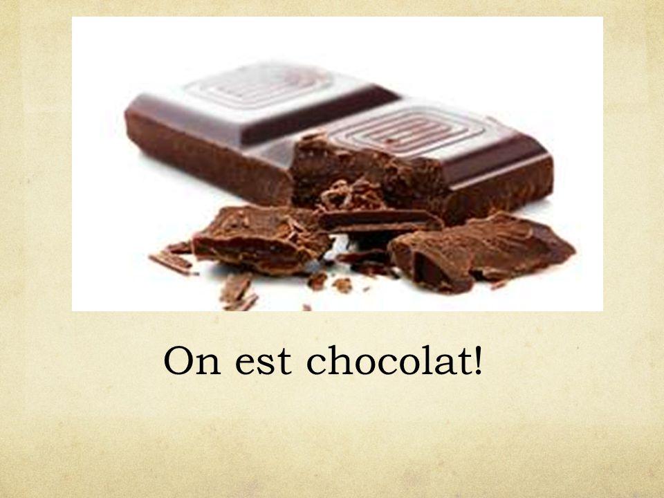 On est chocolat!