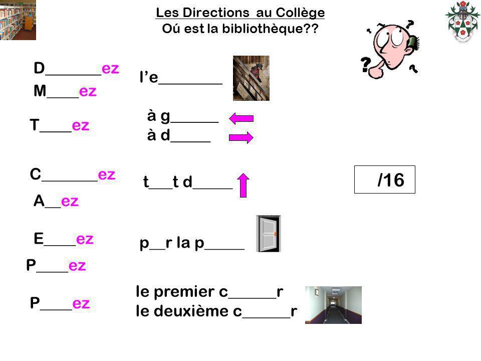 Les Directions au Collège Oú est la bibliothèque?.