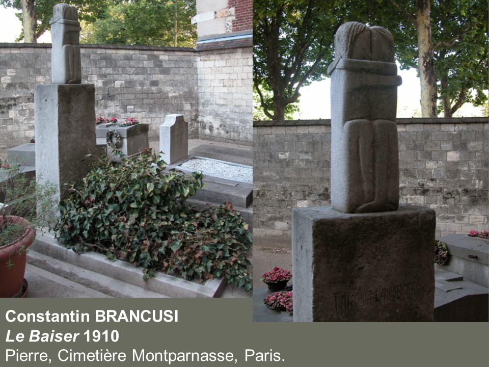 Constantin BRANCUSI Le Baiser 1910 Pierre, Cimetière Montparnasse, Paris.