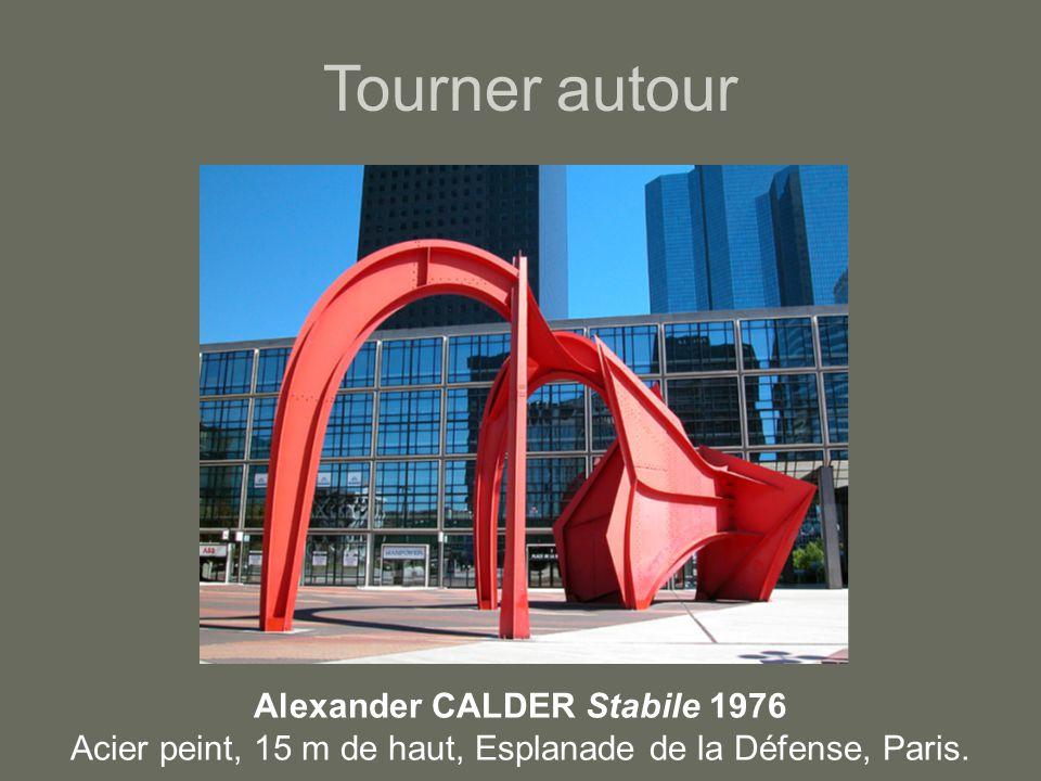 Alexander CALDER Stabile 1976 Acier peint, 15 m de haut, Esplanade de la Défense, Paris.