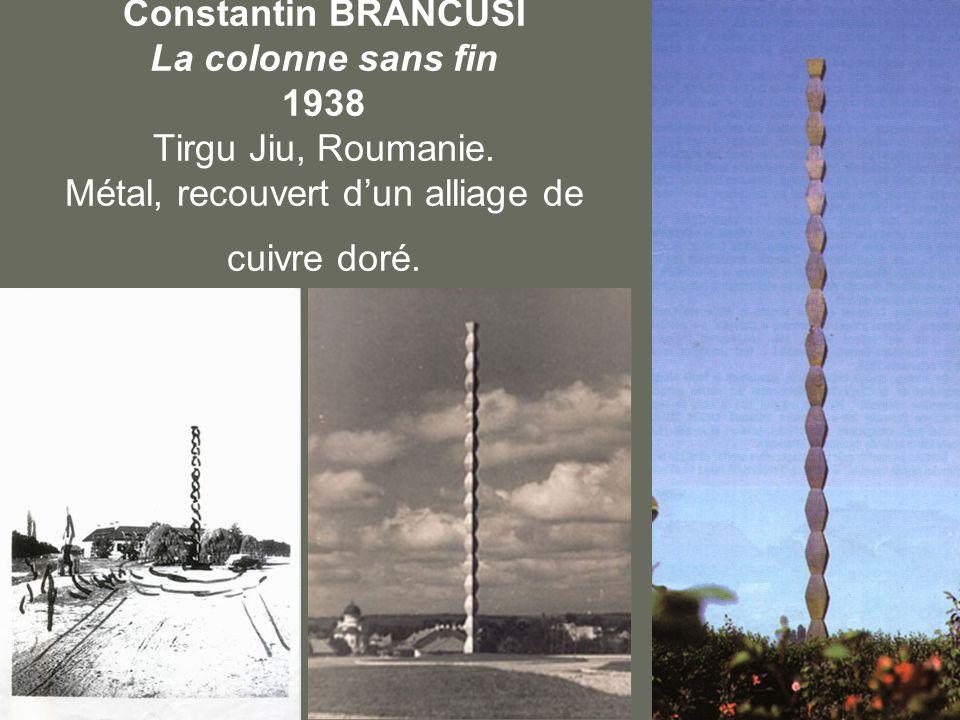 Constantin BRANCUSI La colonne sans fin 1938 Tirgu Jiu, Roumanie.