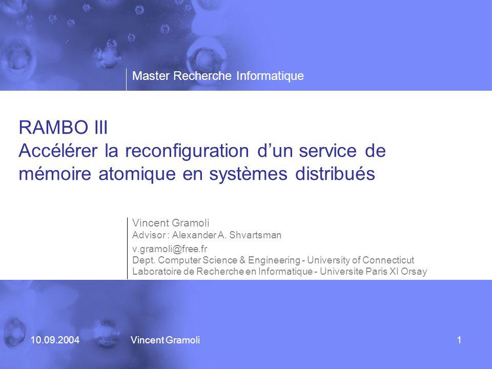 Master Recherche Informatique 10.09.2004Vincent Gramoli RAMBO III Accélérer la reconfiguration d'un service de mémoire atomique en systèmes distribués