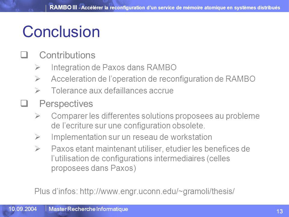 RAMBO III - Accélérer la reconfiguration d'un service de mémoire atomique en systèmes distribués 10.09.2004Master Recherche Informatique Conclusion 