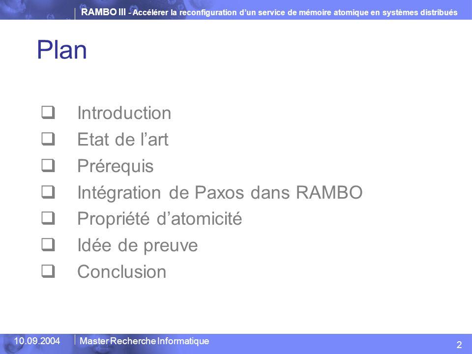 RAMBO III - Accélérer la reconfiguration d'un service de mémoire atomique en systèmes distribués 10.09.2004Master Recherche Informatique Plan  Introd