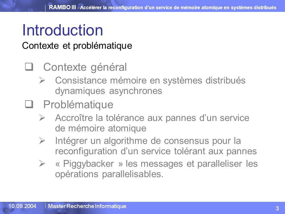 RAMBO III - Accélérer la reconfiguration d'un service de mémoire atomique en systèmes distribués 10.09.2004Master Recherche Informatique Introduction