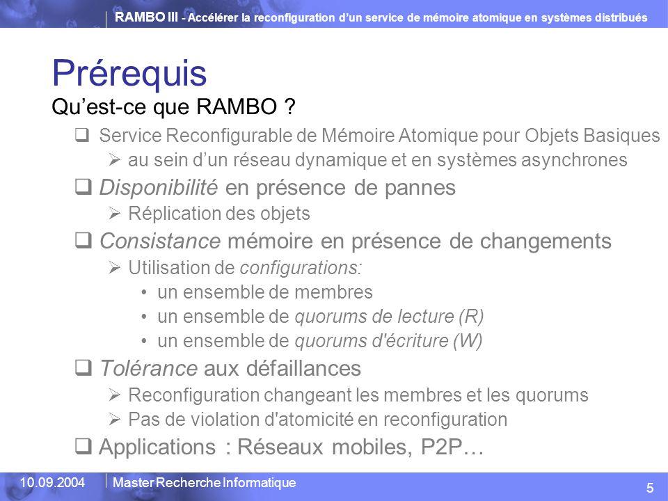 RAMBO III - Accélérer la reconfiguration d'un service de mémoire atomique en systèmes distribués 10.09.2004Master Recherche Informatique Prérequis Qu'