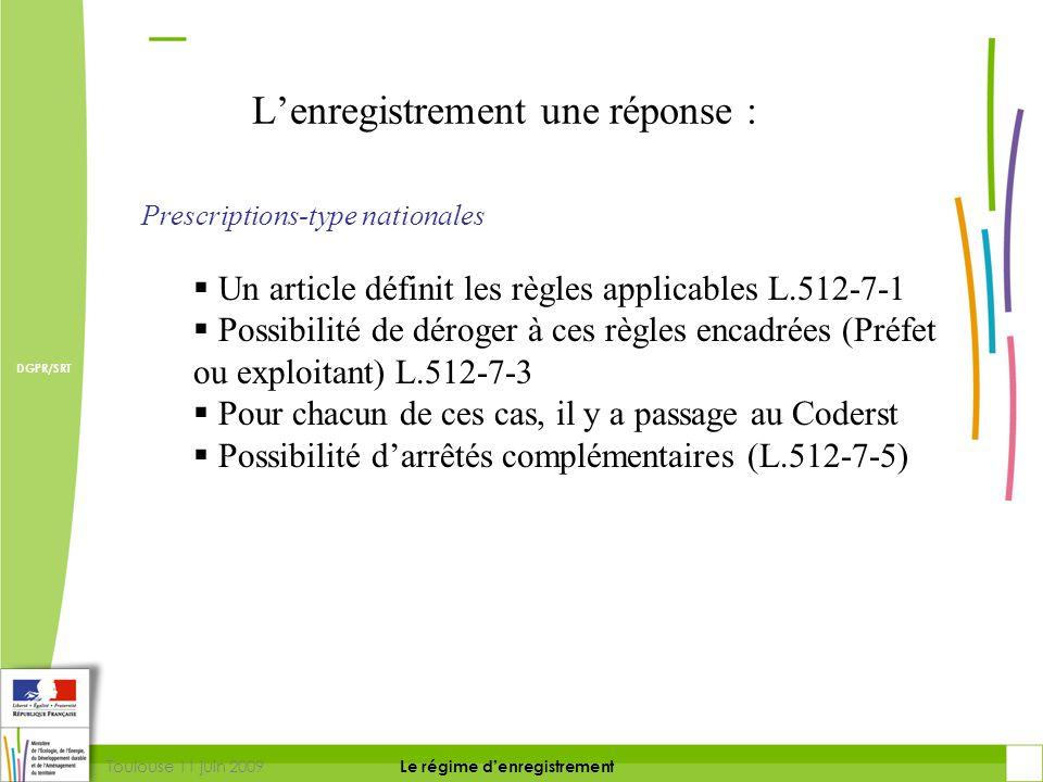 Toulouse 11 juin 2009 DIRECTION DE LA PREVENTION DES RISQUES ET LUTTE CONTRE LES POLLUTIONS Le régime d'enregistrement DIRECTION DE LA PREVENTION DES POLLUTIONS ET DES RISQUES DGPR/SRT Calendrier prévu pour la mise en place de l'enregistrement •Premier débat sur les priorités au CSIC : 3 mars 2009 •Travail technique interne DGPR : janvier- juin 2009 –Sur la nomenclature –Sur un « arrêté ministériel » modèle.
