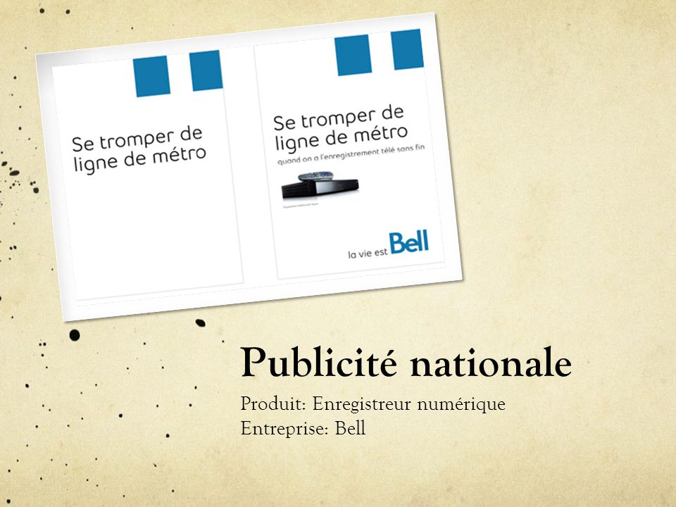Publicité nationale Produit: Enregistreur numérique Entreprise: Bell