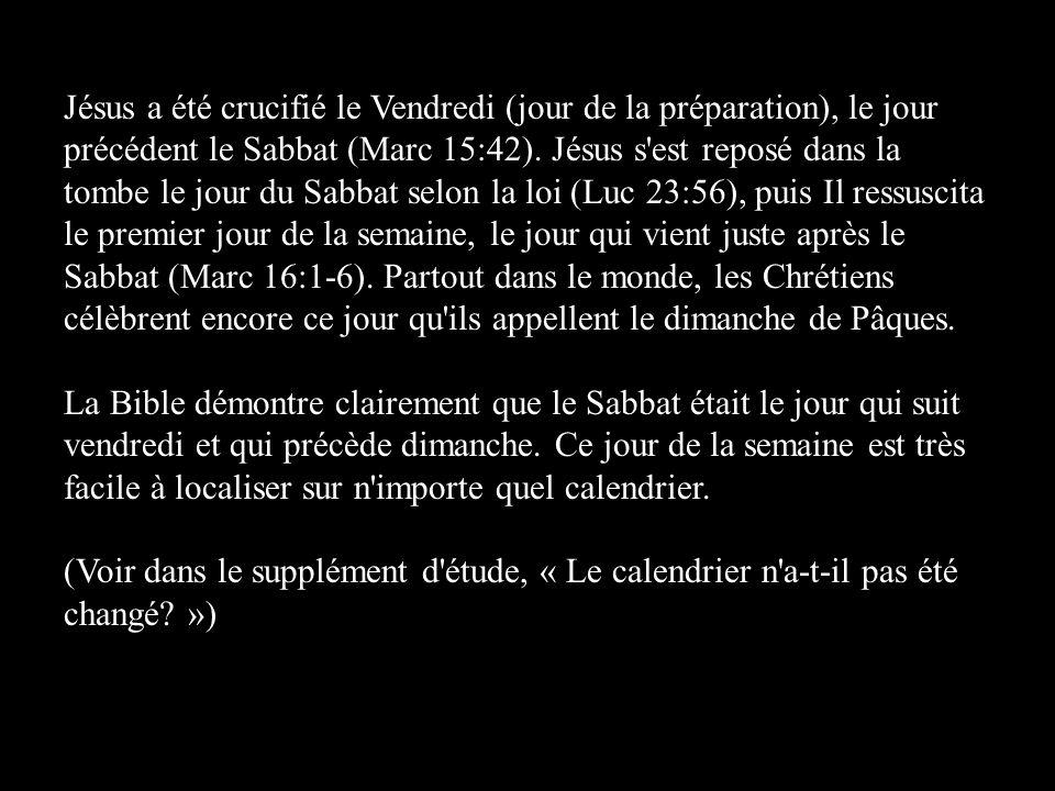 Jésus a été crucifié le Vendredi (jour de la préparation), le jour précédent le Sabbat (Marc 15:42). Jésus s'est reposé dans la tombe le jour du Sabba