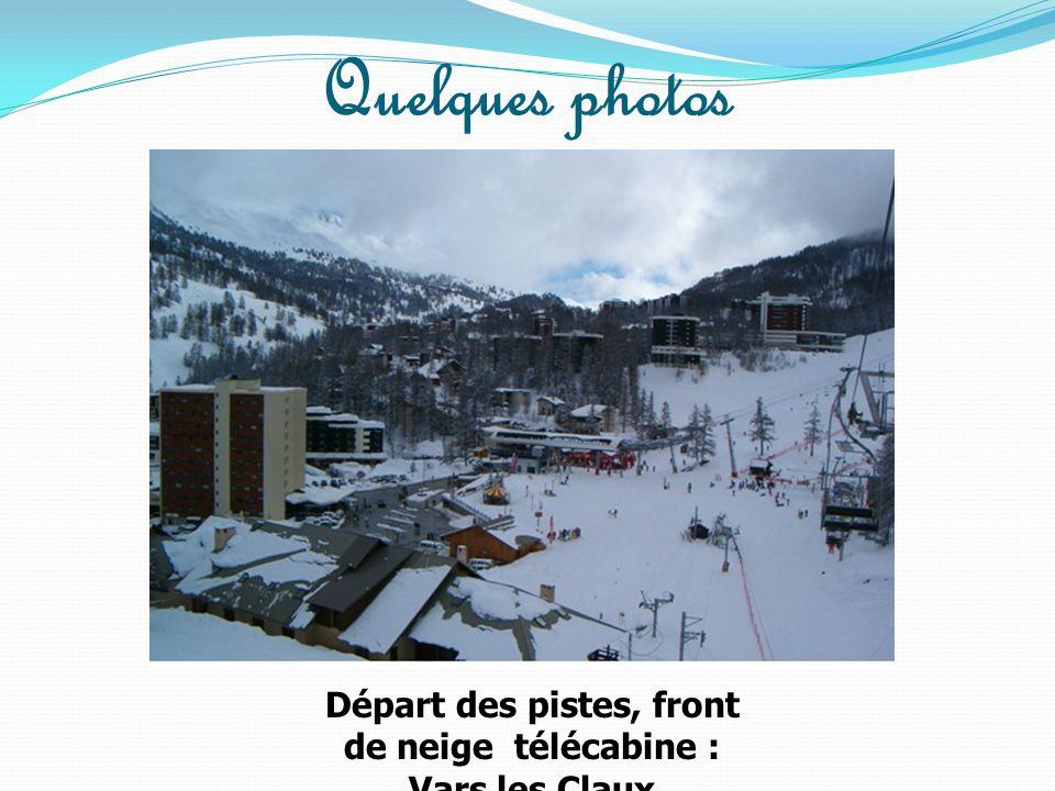 Quelques photos Départ des pistes, front de neige télécabine : Vars les Claux