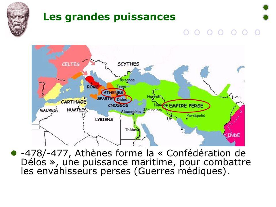 Les grandes puissances  -478/-477, Athènes forme la « Confédération de Délos », une puissance maritime, pour combattre les envahisseurs perses (Guerr
