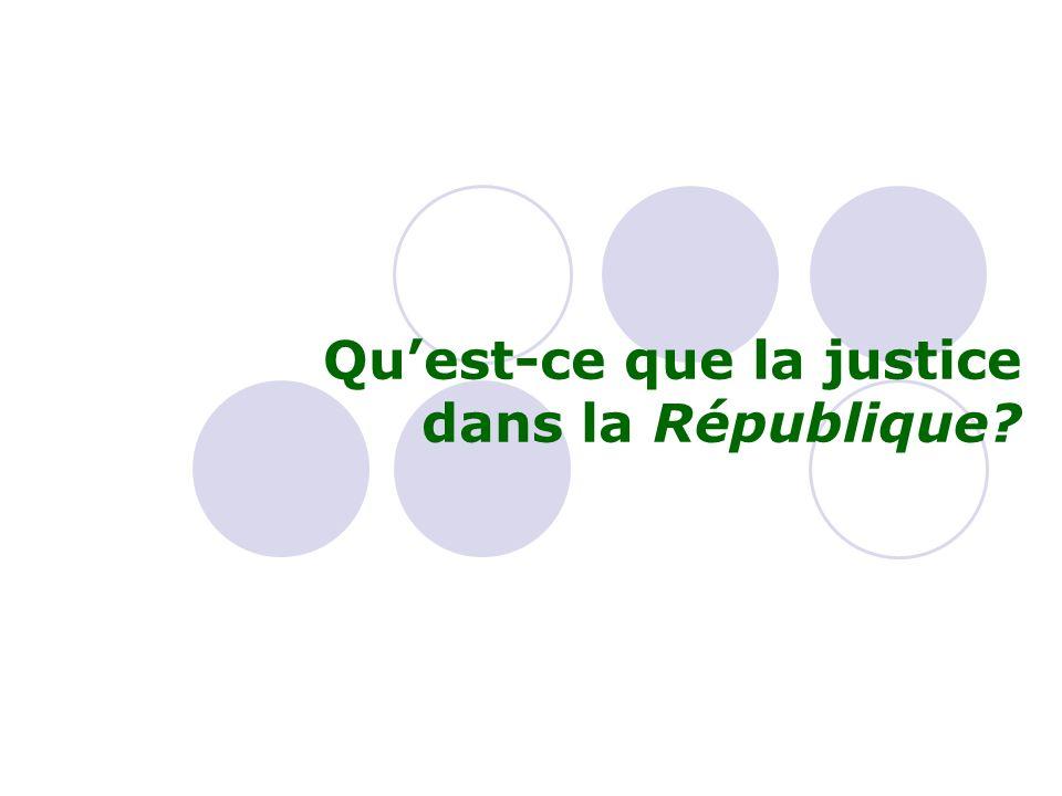 Qu'est-ce que la justice dans la République?
