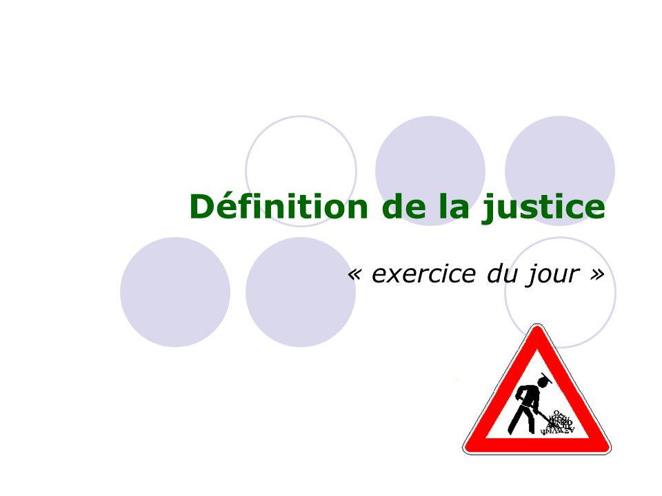 Définition de la justice « exercice du jour »