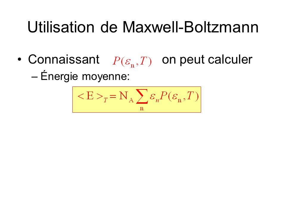 Utilisation de Maxwell-Boltzmann •Connaissant on peut calculer –Énergie moyenne: