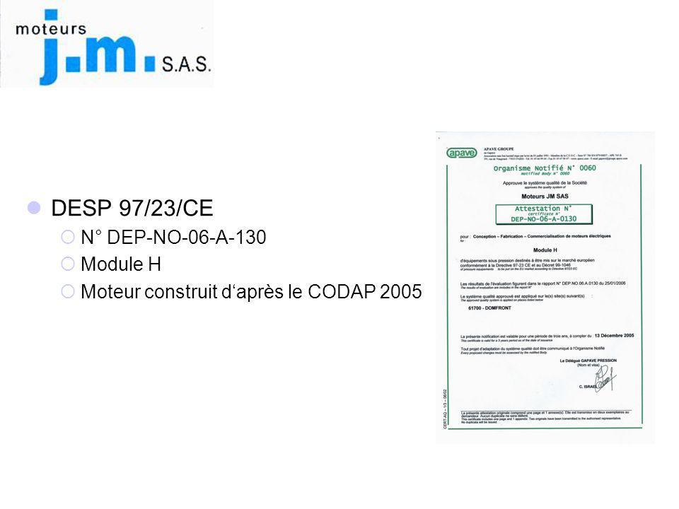  DESP 97/23/CE  N° DEP-NO-06-A-130  Module H  Moteur construit d'après le CODAP 2005