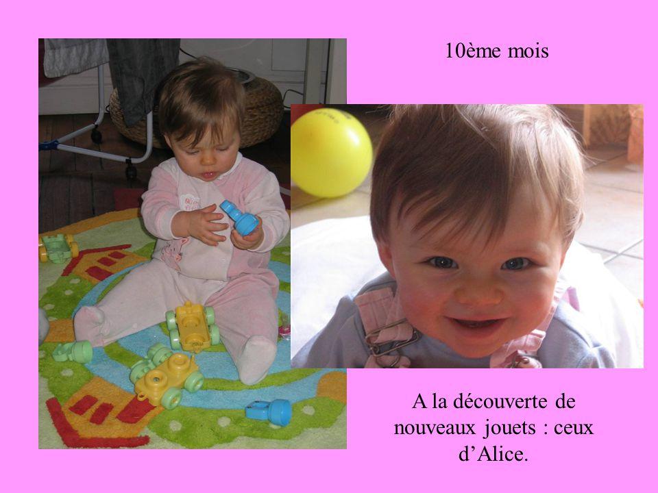 10ème mois A la découverte de nouveaux jouets : ceux d'Alice.