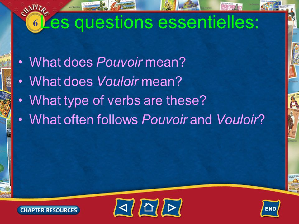 6 En bref: •Pouvoir = to be able to, « can » •Vouloir = to want •Both are often followed by the infinitif •To be polite: Je voudrais = I would lilke