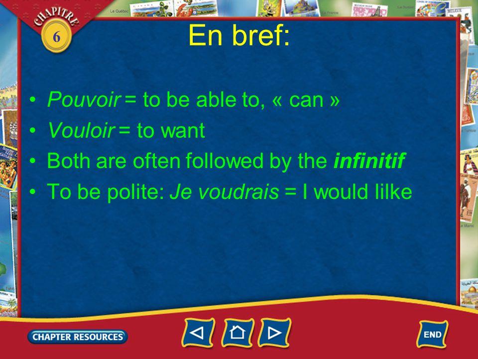 6 Les verbes pouvoir et vouloir 1.