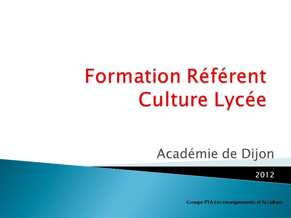 Académie de Dijon 2012 Groupe PTA Les enseignements et la culture