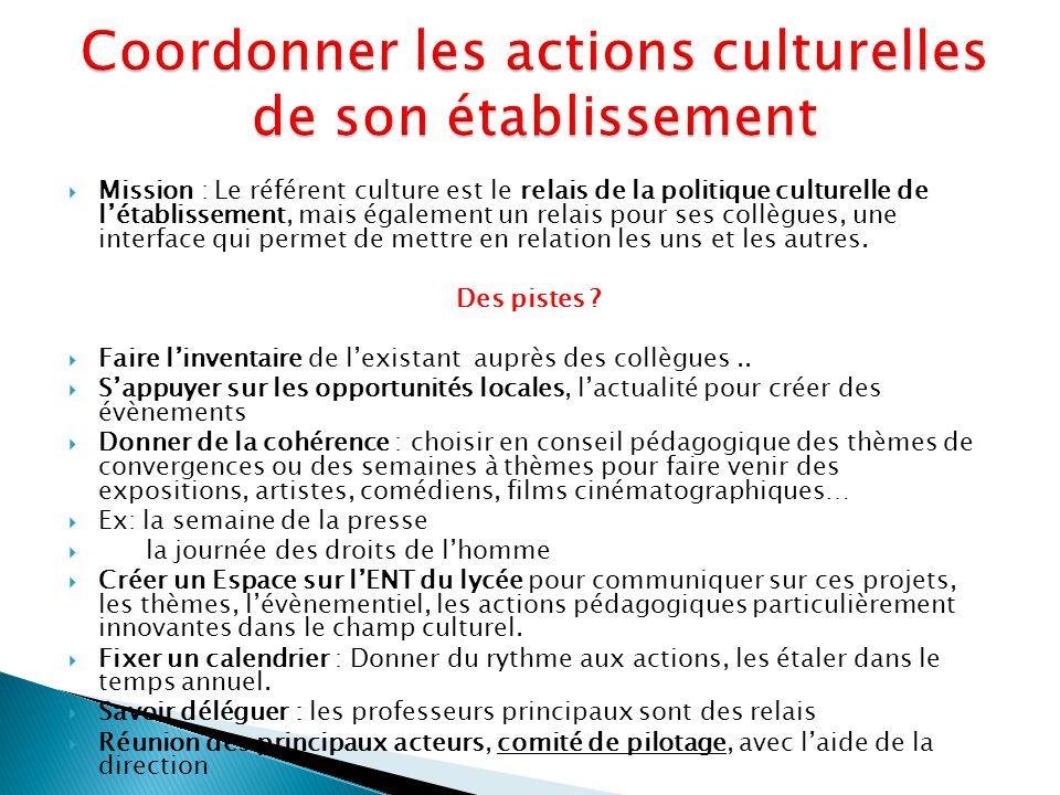  Mission : Le référent culture est le relais de la politique culturelle de l'établissement, mais également un relais pour ses collègues, une interface qui permet de mettre en relation les uns et les autres.