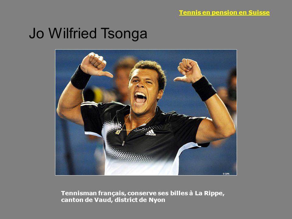 Jo Wilfried Tsonga Tennisman français, conserve ses billes à La Rippe, canton de Vaud, district de Nyon Tennis en pension en Suisse