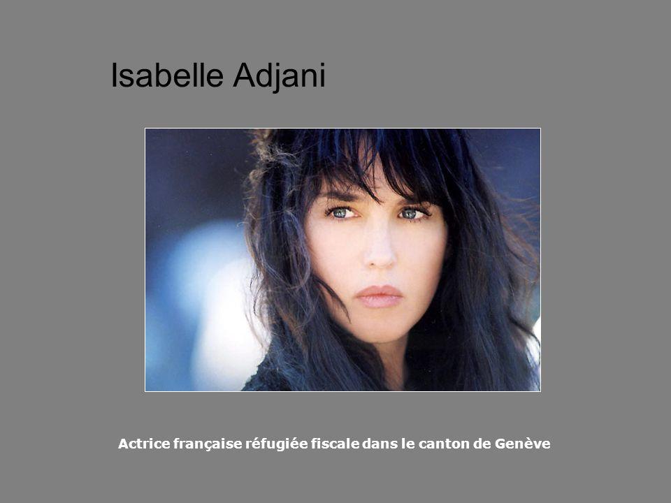 Isabelle Adjani Actrice française réfugiée fiscale dans le canton de Genève