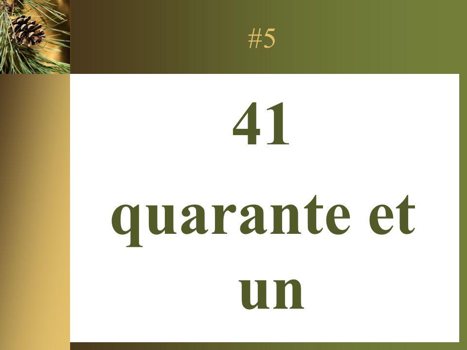 #5 41 quarante et un