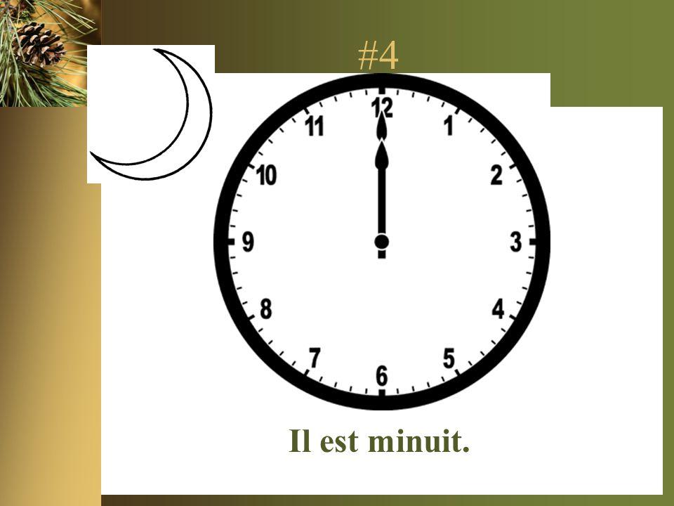 #4 Il est minuit.
