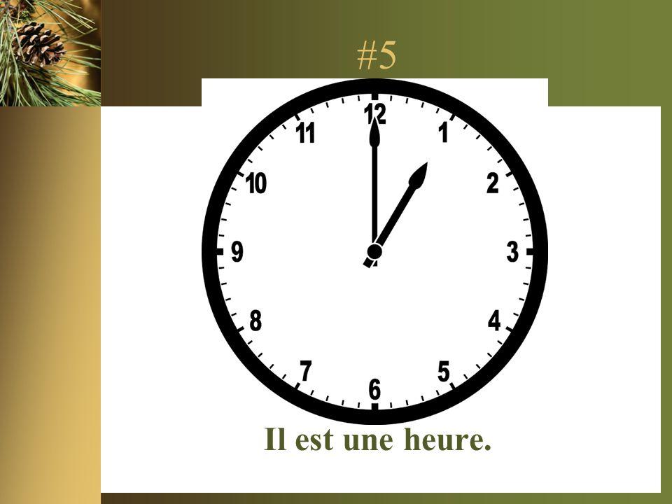 #5 Il est une heure.