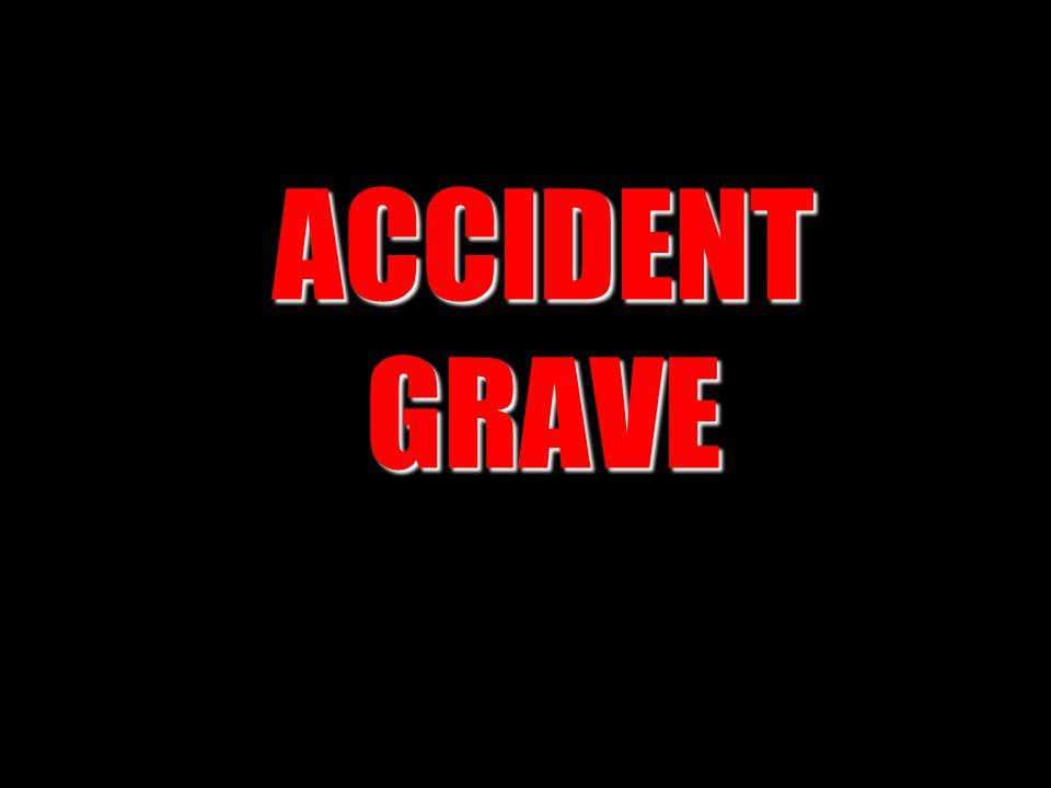 ACCIDENT GRAVE