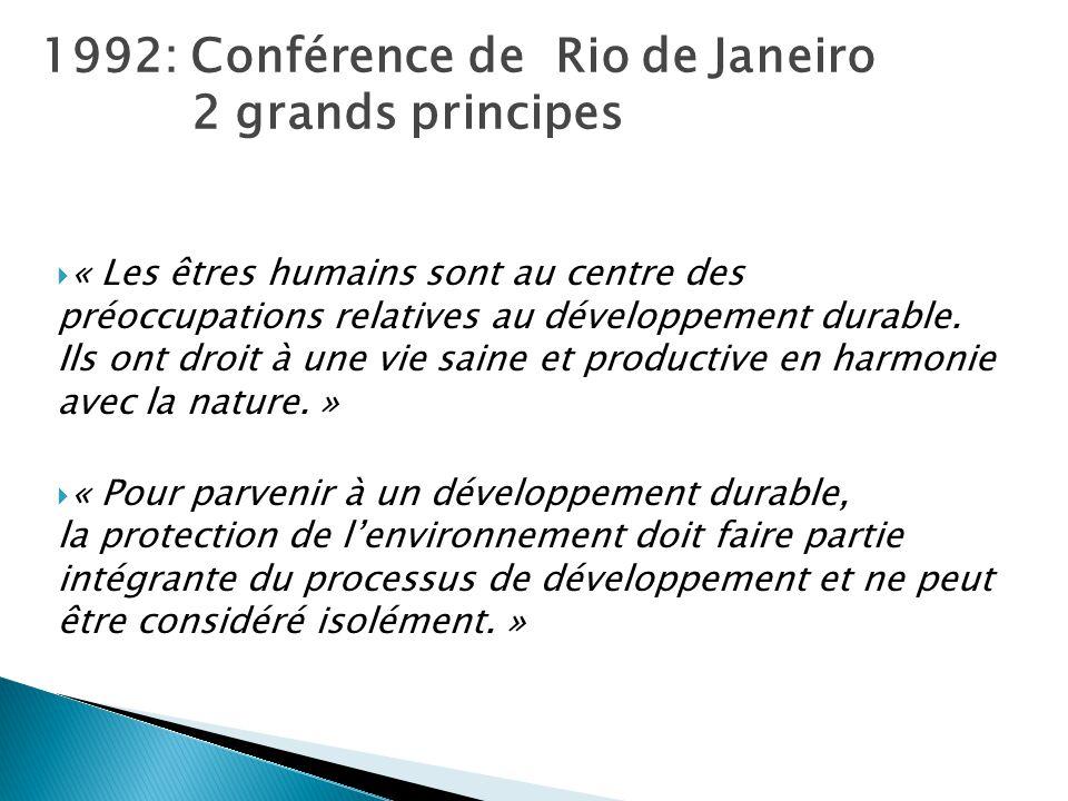  « Les êtres humains sont au centre des préoccupations relatives au développement durable. Ils ont droit à une vie saine et productive en harmonie av