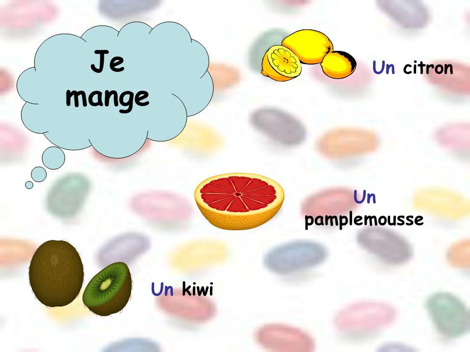 Un citron Un pamplemousse Un kiwi