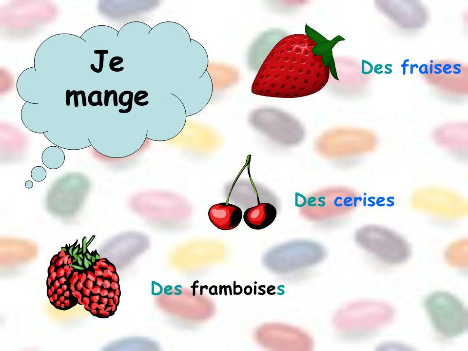 Des fraises Des cerises Des framboises