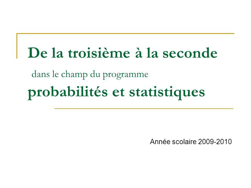 Programme de troisième [BO du 28 Août 2008]Programme de seconde [BO du 23 Juillet 2009] Statistiques – Probabilités Pour les séries statistiques, l'étude des paramètres de position est poursuivie : médiane et quartiles.