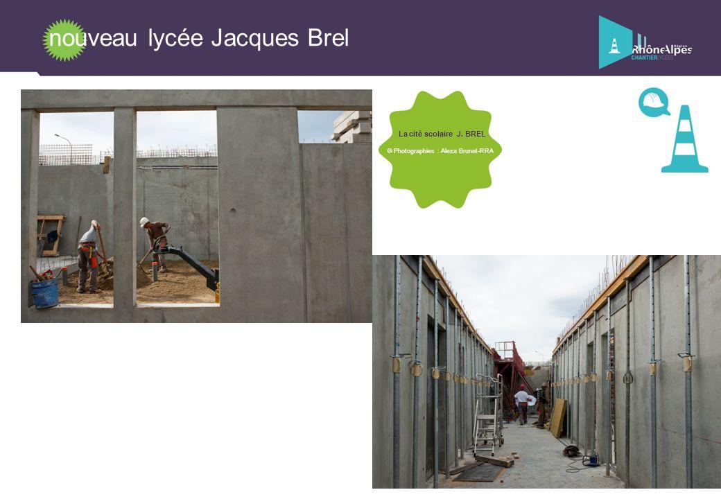 nouveau lycée Jacques Brel La cité scolaire J. BREL © Photographies : Alexa Brunet-RRA