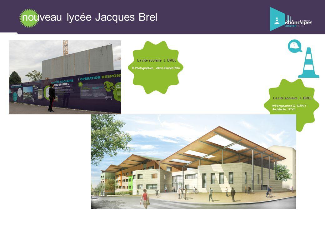 nouveau lycée Jacques Brel La cité scolaire J. BREL © Perspectives G.