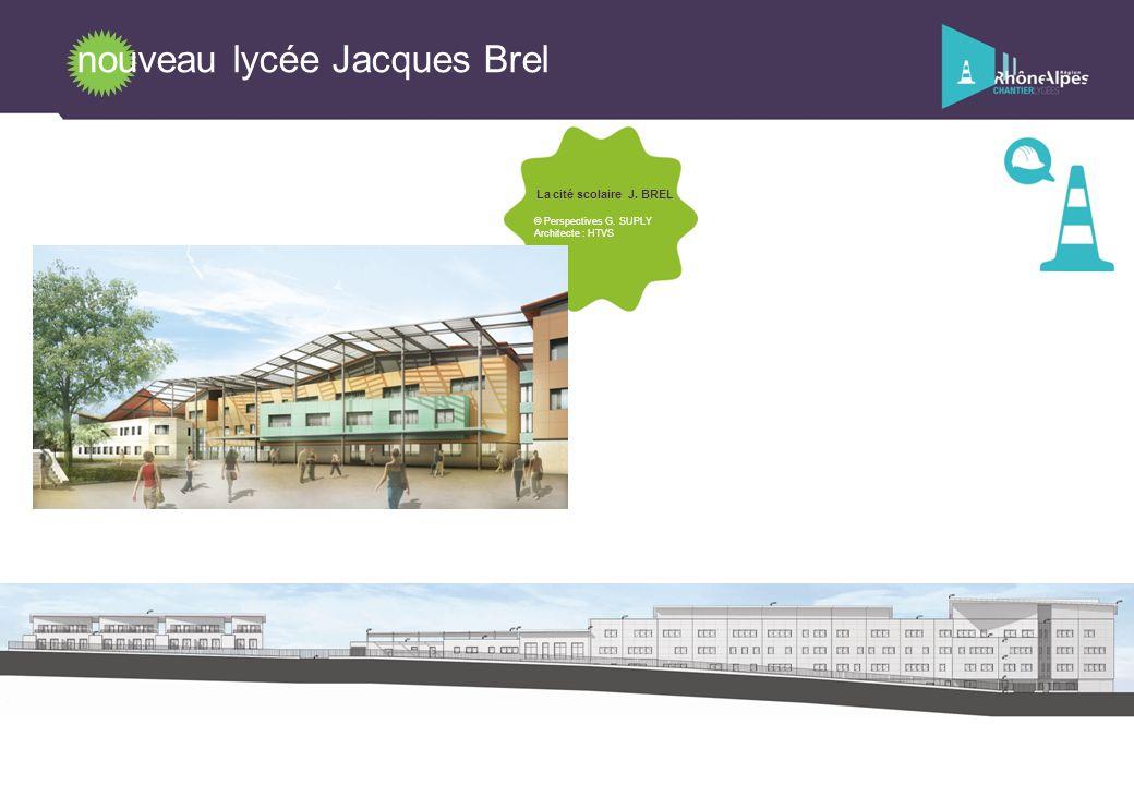 nouveau lycée Jacques Brel La cité scolaire J. BREL © Perspectives G. SUPLY Architecte : HTVS